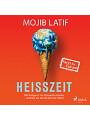 9788726524017 - Mojib Latif: Heisszeit: Mit Vollgas in die Klimakatastrophe - und wie wir auf die Bremse treten - eBook