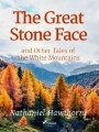 9789176393796 - Hawthorne, Nathaniel: The Great Stone Face and Other Tales of the White Mountains (eBook, ePUB) - Bok