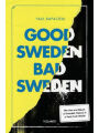 9789188659231 - Paul Rapacioli: Good Sweden, Bad Sweden: The Use and Abuse of Swedish Values in a Post-Truth World - Bok