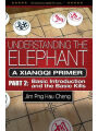 9789574339990 - Jim Hau Cheng Png: Understanding the Elephant: A Xiangqi Primer Part 2: Basic Introduction and Basic Kills - 書